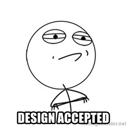 Challenge Accepted - Design accepted