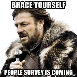 Brace yourself - Brace yourself People Survey is coming