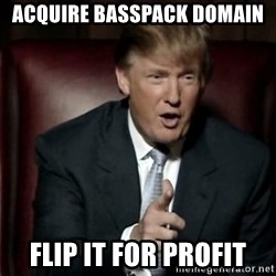 Donald Trump - Acquire basspack domain Flip it for profit