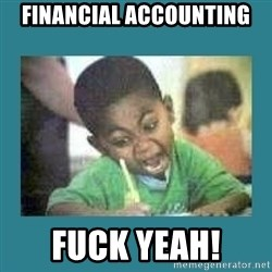 I love coloring kid - Financial Accounting Fuck yeah!