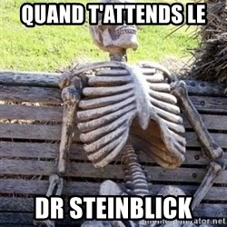 Waiting For Op - quand t'attends le  dr steinblick