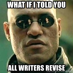 What if I told you / Matrix Morpheus - What if I told you All Writers Revise