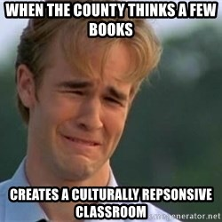 James Van Der Beek - When the county thinks a few books creates a culturally repsonsive classroom