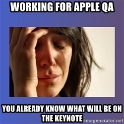 woman crying - Working for Apple Qa You already know what will be on the keynote