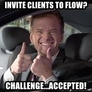 Barney Stinson - Invite Clients to FLOW? Challenge...accepted!
