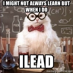 Chemistry Cat - I might not always learn but when I do ilead