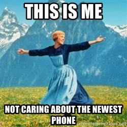 Sound Of Music Lady - This is me not caring about the newest phone