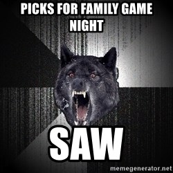 Insanity Wolf - Picks for fAmily game night  Saw