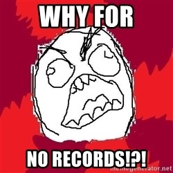 Rage FU - WHY FOR NO RECORDS!?!