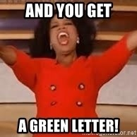 giving oprah - And you get a green letter!