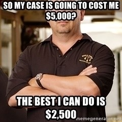Pawn Stars Rick - So my case is going to cost me $5,000? The best I can do is $2,500