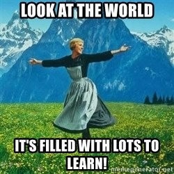 Look at All the Fucks I Give - Look at the world It's filled with lots to learn!