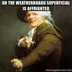 Ducreux - Oh the weatherboard superficial is affrighted