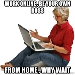SHOCKED MOM! - work online , be your own boss from home , why wait