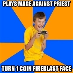 Annoying Gamer Kid - PLAYS MAGE AGAINST PRIEST Turn 1 COIN FIREBLAST FACE
