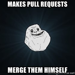 Forever Alone - Makes pull requests merge them himself