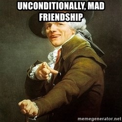 Ducreux - Unconditionally, mad friendship