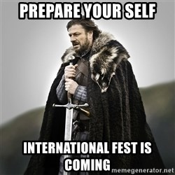 Game of Thrones - prepare your self  international fest is COMING