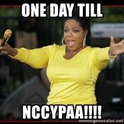 Overly-Excited Oprah!!!  - ONE DAY TILL NCCYPAA!!!!