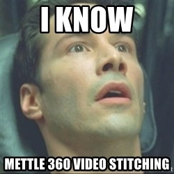 i know kung fu - I know  MEttle 360 video stitching