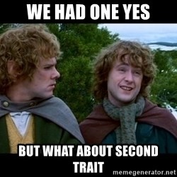 What about second breakfast? - WE had one yes but what about second trait