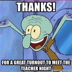 calamardo me vale - Thanks! For a great turnout to meet the teacher night