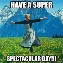 Look at All the Fucks I Give - Have A Super Spectacular day!!!