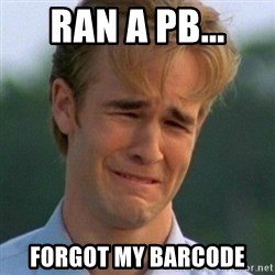 90s Problems - ran a pb... forgot my barcode