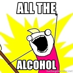 X ALL THE THINGS - All the AlcohOl