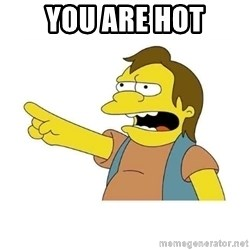 Nelson HaHa - You are hot