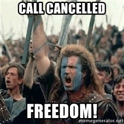 Brave Heart Freedom - call cancelled Freedom!