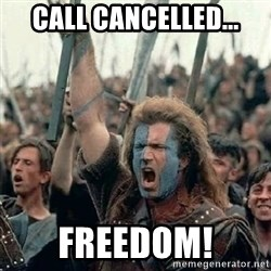 Brave Heart Freedom - Call Cancelled... fREEDOM!