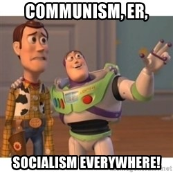 Toy story - Communism, er, Socialism Everywhere!