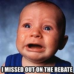 Crying Baby - I missed out on the rebate