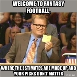 Welcome to Whose Line - Welcome to Fantasy Football, Where the estimates are made up and your picks don't matter