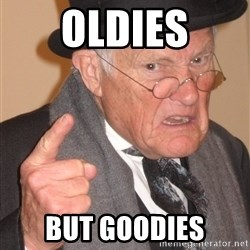 Angry Old Man - OLDIES BUT GOODIES
