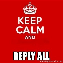 Keep Calm 2 - REply all