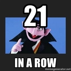 The Count from Sesame Street - 21 In a row
