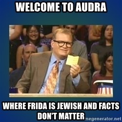 drew carey - welcome to audra where Frida is Jewish and facts don't matter