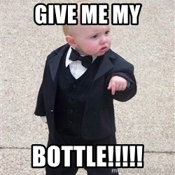 gangster baby - Give me my Bottle!!!!!