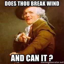 Joseph Ducreux - Does thOu break wind  And can it ?