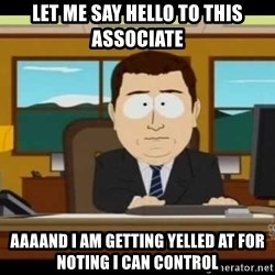 south park aand it's gone - Let me say hello to this associate aaaand i am getting yelled at for noting i can control