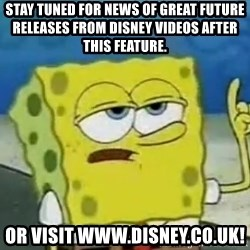 Tough Spongebob - Stay tuned for news of great future releases from disney videos aftER this feature.  Or visit www.disney.co.uk!