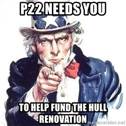 Uncle Sam - P22 needs you to Help fund the hull renovation