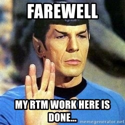 Spock - FAREWELL My RTM work here is done...