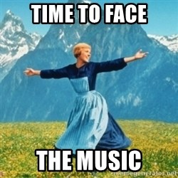 Sound Of Music Lady - time to face the music