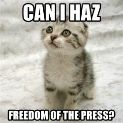 Can haz cat - can i haz   freedom of the press?