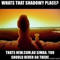 Simba - whats that shadowy placE? thats new.com.au simba. you should never go there