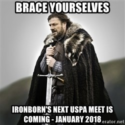 Game of Thrones - BrAce Yourselves Ironborn's next uspa meet is coMing - JanuarY 2018
