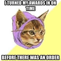 Hipster Kitty - I turned my awards in on time before there was an order